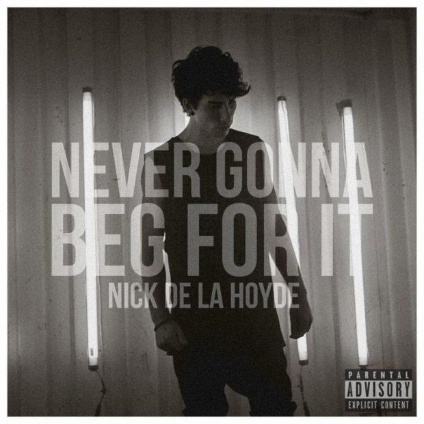"Watch: Nick de la Hoyde – ""Never Gonna Beg For It"" Music Video"