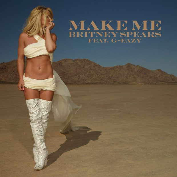 "Listen: Britney Spears – ""Make Me… "" feat. G-Eazy"
