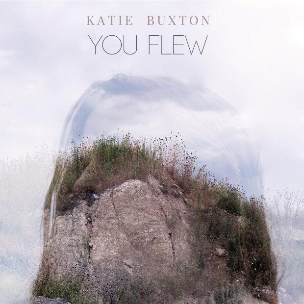 Listen: Katie Buxton – 'You Flew'
