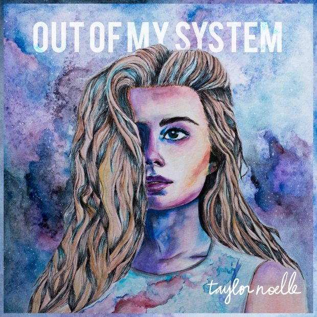 Taylor Noelle – Out Of My System EP Review